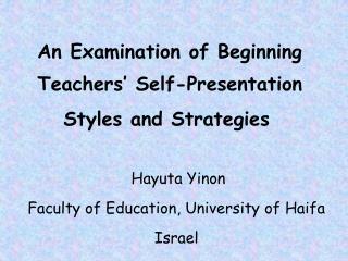 An Examination of Beginning Teachers  Self-Presentation Styles and Strategies
