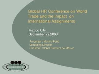 Global HR Conference on World Trade and the Impact  on International Assignments