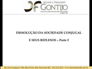 DISSOLU  O DA SOCIEDADE CONJUGAL  E SEUS REFLEXOS   Parte 2