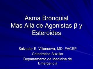 Asma Bronquial Mas All  de Agonistas   y Esteroides