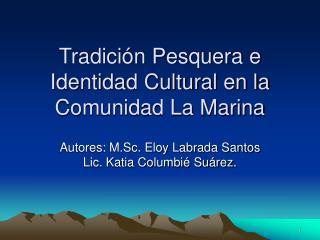 Tradici n Pesquera e Identidad Cultural en la Comunidad La Marina
