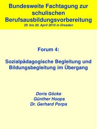 Forum 4:  Sozialp dagogische Begleitung und Bildungsbegleitung im  bergang     Doris G cke  G nther Hoops  Dr. Gerhard P