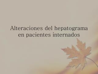 Alteraciones del hepatograma en pacientes internados