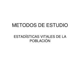 METODOS DE ESTUDIO