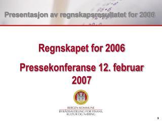 Presentasjon av regnskapsresultatet for 2006