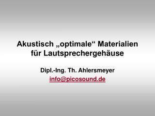 Akustisch  optimale  Materialien f r Lautsprechergeh use
