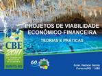 PROJETOS DE VIABILIDADE ECON MICO-FINANCEIRA