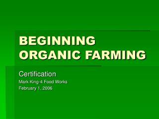 BEGINNING ORGANIC FARMING