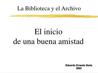La Biblioteca y el Archivo