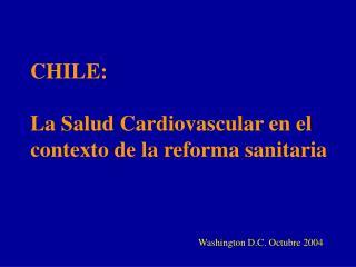 CHILE:  La Salud Cardiovascular en el contexto de la reforma sanitaria