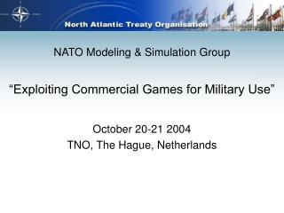 """""""Exploiting Commercial Games for Military Use"""""""