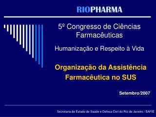 RIOPHARMA  5  Congresso de Ci ncias Farmac uticas  Humaniza  o e Respeito   Vida