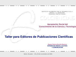ngela Patricia Bonilla Ram rez  DIVISI N DE CIENCIA, CULTURA  Y COMUNICACI N
