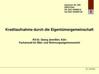 Kreditaufnahme durch die Eigent mergemeinschaft      RA Dr. Georg Jenni en, K ln Fachanwalt f r Miet- und Wohnungseigent