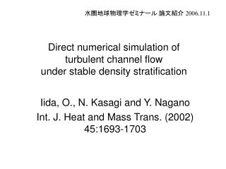 Direct numerical simulation of turbulent channel flow under stable density stratification