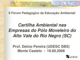 II F rum Pedag gico de Educa  o Ambiental  Cartilha Ambiental nas Empresas do P lo Moveleiro do Alto Vale do Rio Negro S