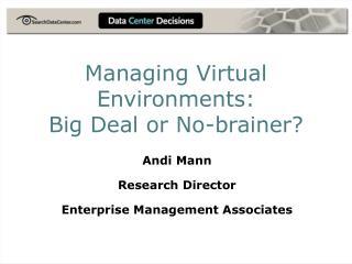 Managing Virtual Environments:  Big Deal or No-brainer