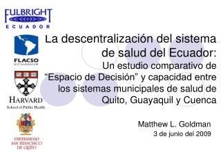 La descentralizaci n del sistema de salud del Ecuador: Un estudio comparativo de   Espacio de Decisi n  y capacidad entr