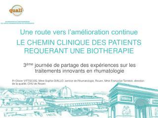 Une route vers l am lioration continue  LE CHEMIN CLINIQUE DES PATIENTS REQUERANT UNE BIOTHERAPIE