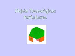 Objeto Tecnol gico: Portallaves