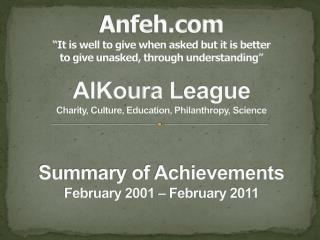 Anfeh  It is well to give when asked but it is better  to give unasked, through understanding   AlKoura League Charity,