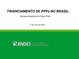 FINANCIAMENTO DE PPPs NO BRASIL