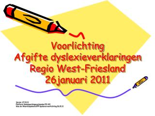Voorlichting  Afgifte dyslexieverklaringen  Regio West-Friesland 26januari 2011