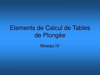 Elements de Calcul de Tables de Plong e