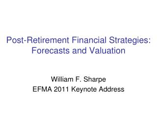 Post-Retirement Financial Strategies: Forecasts and Valuation