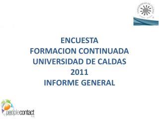ENCUESTA                               FORMACION CONTINUADA UNIVERSIDAD DE CALDAS