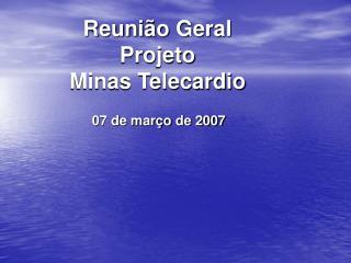Reuni o Geral Projeto Minas Telecardio