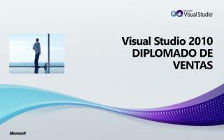Visual Studio 2010  DIPLOMADO DE VENTAS