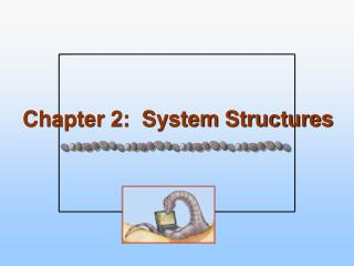 Chapter 2:  System Structures