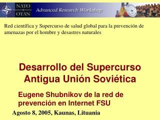Desarrollo del Supercurso Antigua Uni n Sovi tica