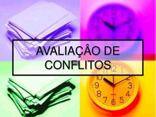 AVALIA  O DE CONFLITOS