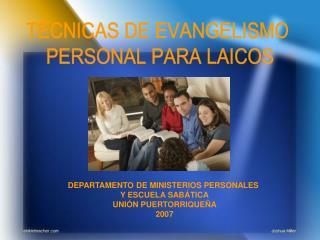 T CNICAS DE EVANGELISMO  PERSONAL PARA LAICOS