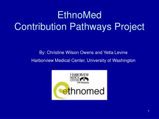 EthnoMed  Contribution Pathways Project