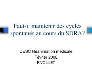 Faut-il maintenir des cycles spontan s au cours du SDRA