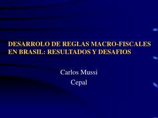 DESARROLO DE REGLAS MACRO-FISCALES EN BRASIL: RESULTADOS Y DESAFIOS