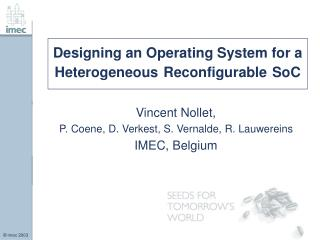 Designing an Operating System for a Heterogeneous Reconfigurable SoC