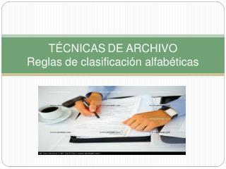 T CNICAS DE ARCHIVO Reglas de clasificaci n alfab ticas