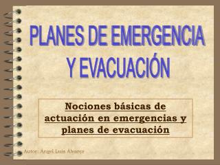 Nociones b sicas de actuaci n en emergencias y planes de evacuaci n