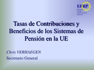 Tasas de Contribuciones y Beneficios de los Sistemas de Pensi n en la UE