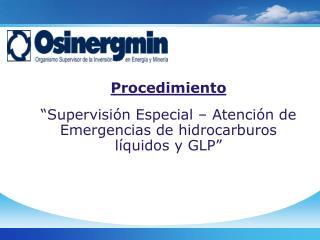Supervisi n Especial   Atenci n de Emergencias de hidrocarburos l quidos y GLP
