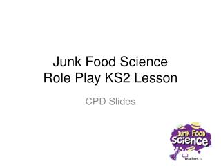 Junk Food Science Role Play KS2 Lesson