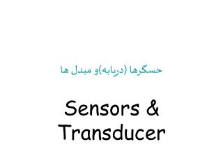 Sensors  Transducer