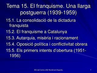 Tema 15. El franquisme. Una llarga postguerra 1939-1959