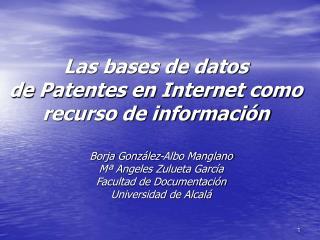 Las bases de datos  de Patentes en Internet como recurso de informaci n