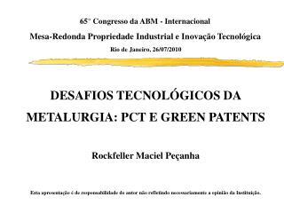 65  Congresso da ABM - Internacional Mesa-Redonda Propriedade Industrial e Inova  o Tecnol gica  Rio de Janeiro, 26