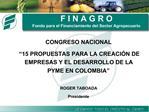 F I N A G R O Fondo para el Financiamiento del Sector Agropecuario